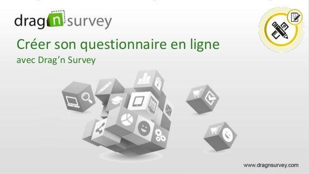Créer son questionnaire en ligne avec Drag'n Survey
