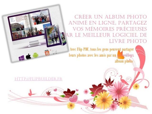 Créer Un Album Photo Animé En Ligne, Partagez Vos Mémoires Précieuses par Le Meilleur Logiciel de Livre Photo  Avec Flip P...