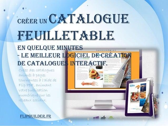 Flipbuilder.fr Cré er un Catalogue Feuilletable en Quelque Minutes - Le Meilleur Logiciel de Cré ation de Catalogues Inter...