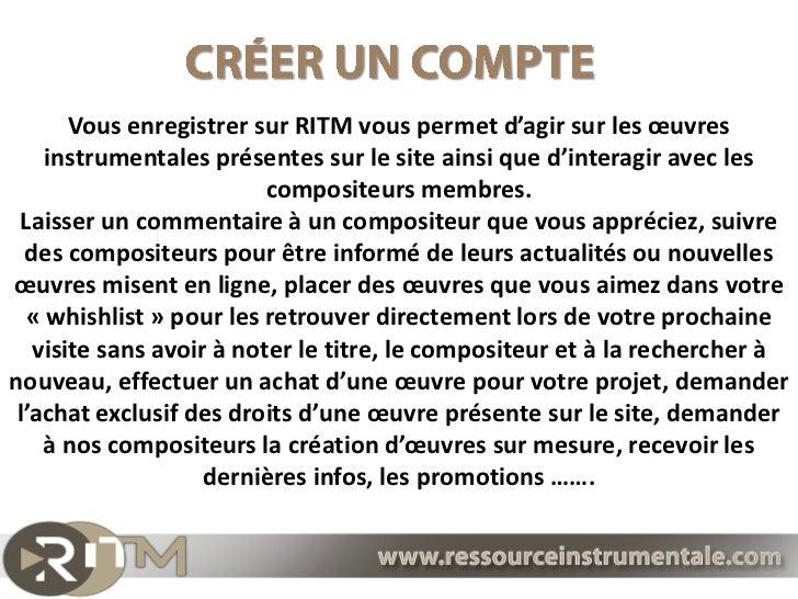 Vous enregistrer sur RITM vous permet d'agir sur les œuvres    instrumentales présentes sur le site ainsi que d'interagir ...