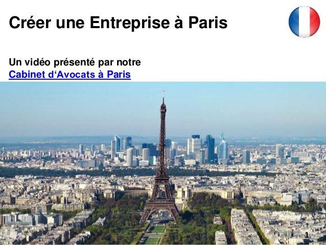 Créer une Entreprise à Paris Un vidéo présenté par notre Cabinet d'Avocats à Paris 1