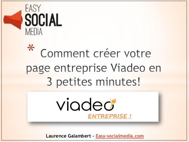 *    Laurence Galambert - Easy-socialmedia.com