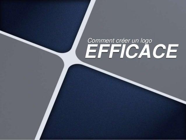 Comment créer un logo  EFFICACE