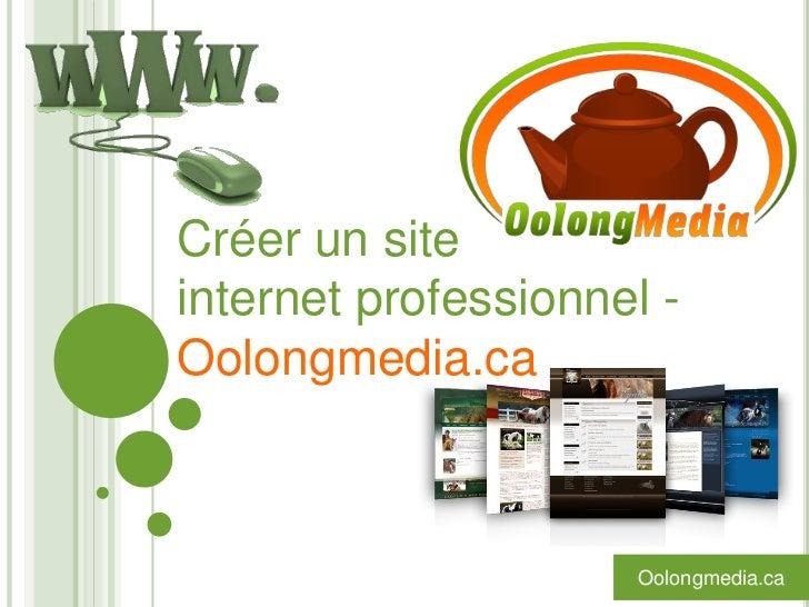 Créer un siteinternet professionnel -Oolongmedia.ca                     Oolongmedia.ca