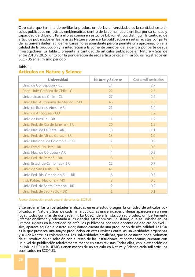 26 Otro dato que termina de perfilar la producción de las universidades es la cantidad de artí- culos publicados en revist...