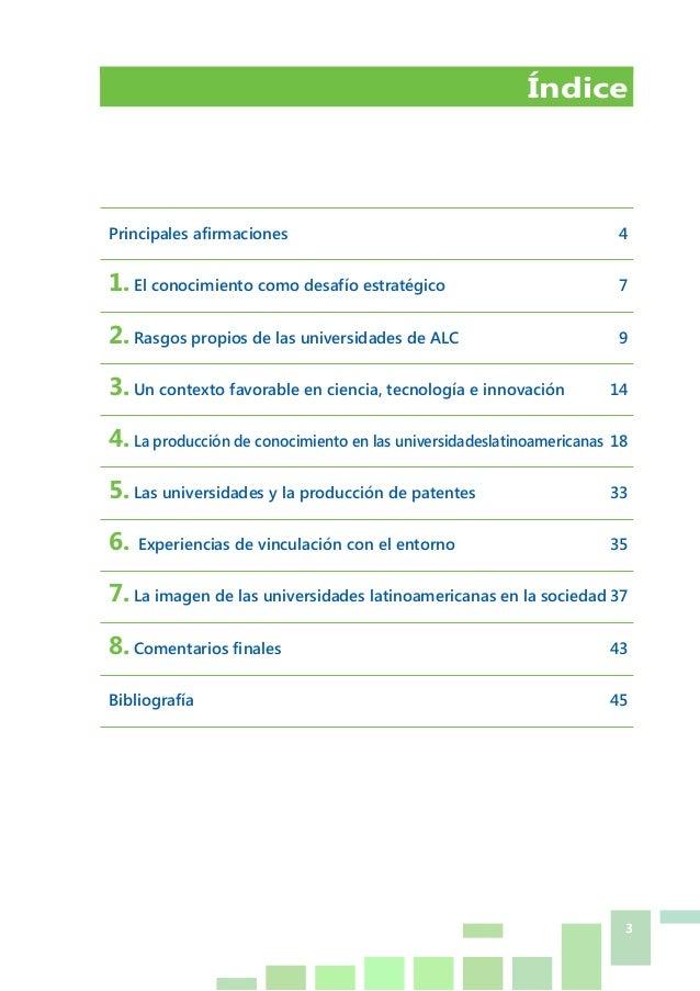 3 Índice Principales afirmaciones 4 1. El conocimiento como desafío estratégico 7 2. Rasgos propios de las universidades...