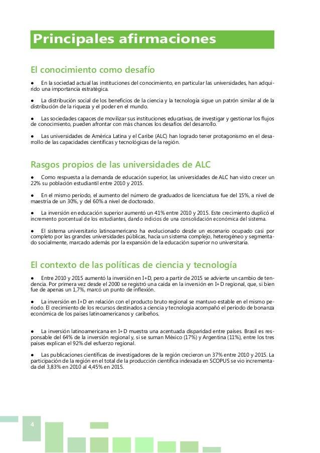4 Principales afirmaciones El conocimiento como desafío ● En la sociedad actual las instituciones del conocimiento, en pa...