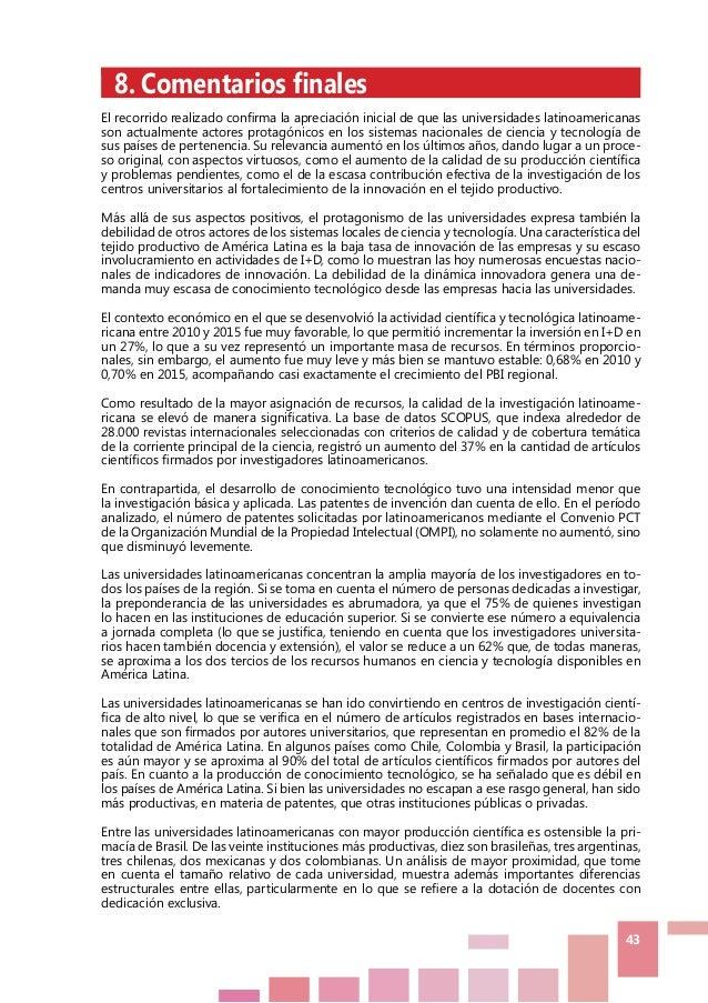 43  8. Comentarios finales El recorrido realizado confirma la apreciación inicial de que las universidades latinoamerican...