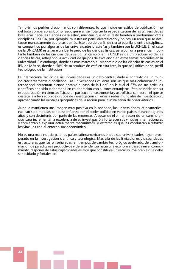 44 También los perfiles disciplinarios son diferentes, lo que incide en estilos de publicación no del todo comparables. Co...