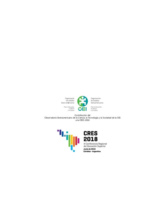 Contribución del Observatorio Iberoamericano de la Ciencia, la Tecnología y la Sociedad de la OEI a la CRES 2018