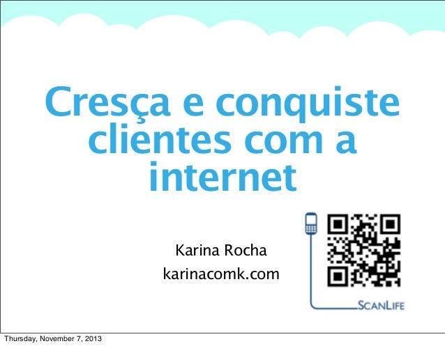 A summary of this goal will be stated here that is clarifying and inspiring  Cresça e conquiste clientes com a internet Ka...