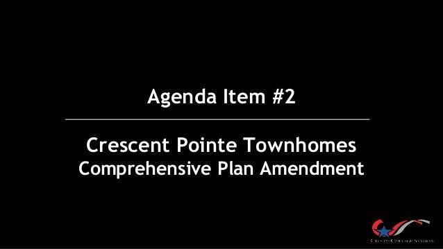 Agenda Item #2 Crescent Pointe Townhomes Comprehensive Plan Amendment