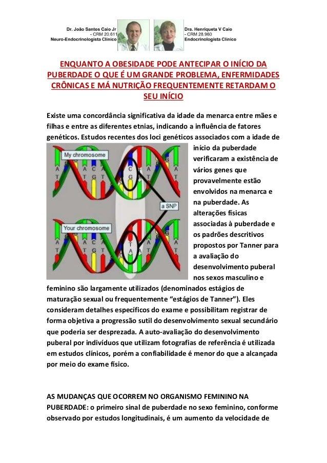 ENQUANTO A OBESIDADE PODE ANTECIPAR O INÍCIO DA  PUBERDADE O QUE É UM GRANDE PROBLEMA, ENFERMIDADES  CRÔNICAS E MÁ NUTRIÇÃ...