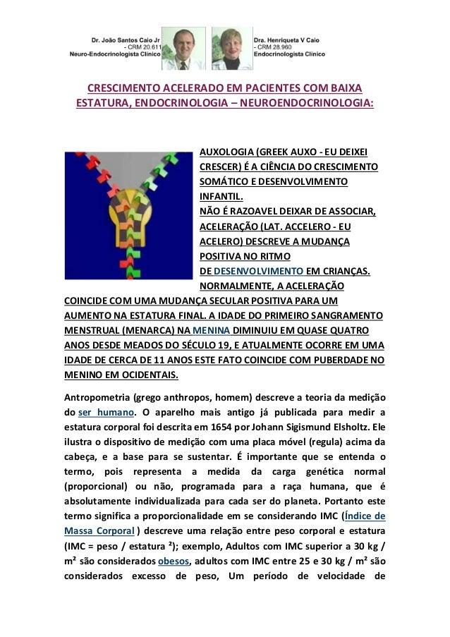 CRESCIMENTO ACELERADO EM PACIENTES COM BAIXA  ESTATURA, ENDOCRINOLOGIA – NEUROENDOCRINOLOGIA:  AUXOLOGIA (GREEK AUXO - EU ...
