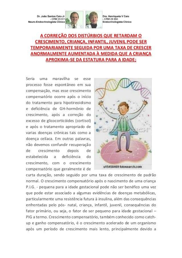 A CORREÇÃO DOS DISTÚRBIOS QUE RETARDAM O CRESCIMENTO, CRIANÇA, INFANTIL, JUVENIL PODE SER TEMPORARIAMENTE SEGUIDA POR UMA ...