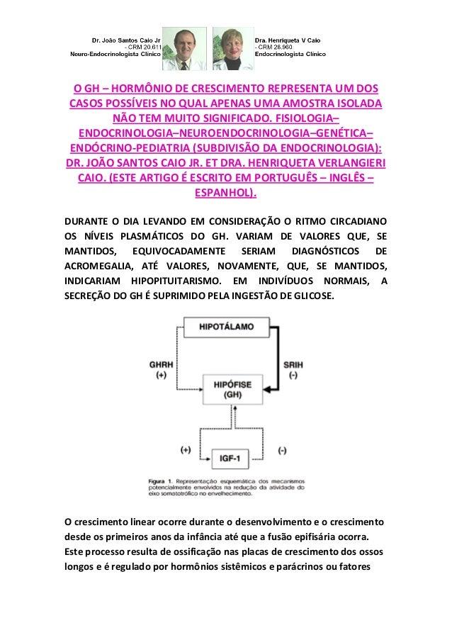 O GH – HORMÔNIO DE CRESCIMENTO REPRESENTA UM DOS CASOS POSSÍVEIS NO QUAL APENAS UMA AMOSTRA ISOLADA NÃO TEM MUITO SIGNIFIC...