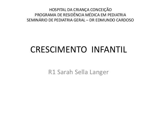HOSPITAL DA CRIANÇA CONCEIÇÃO PROGRAMA DE RESIDÊNCIA MÉDICA EM PEDIATRIA SEMINÁRIO DE PEDIATRIA GERAL – DR EDMUNDO CARDOSO...