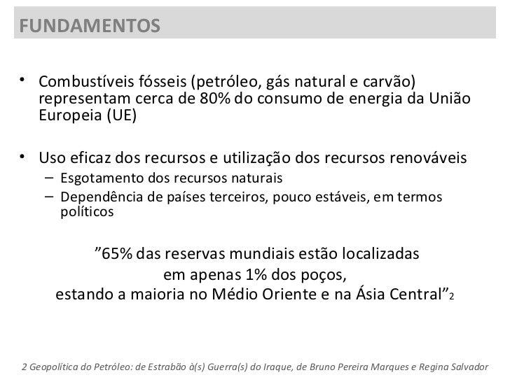 <ul><li>Combustíveis fósseis (petróleo,gás naturalecarvão) representam cerca de 80% do consumo de energia da União Euro...
