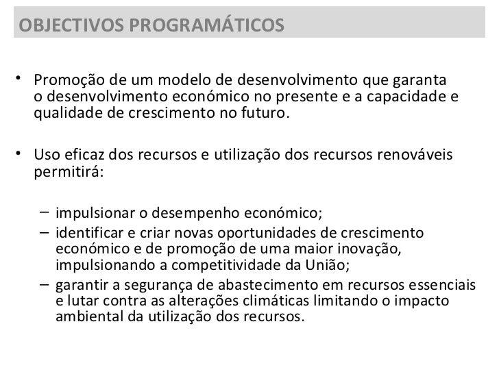 <ul><li>Promoção de um modelo de desenvolvimento que garanta odesenvolvimento económicono presente e a capacidade e qual...