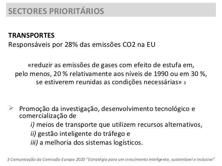 <ul><li>TRANSPORTES </li></ul><ul><li>Responsáveis por 28% das emissões CO2 na EU </li></ul><ul><li>«reduzir as emissões d...