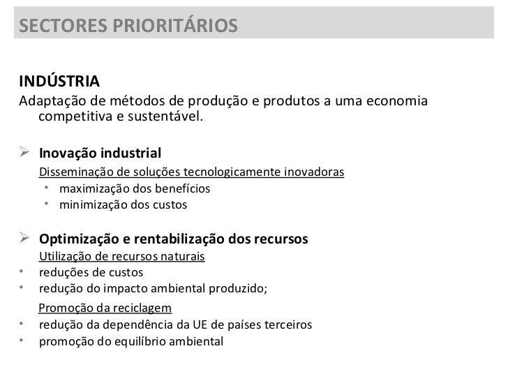 <ul><li>INDÚSTRIA </li></ul><ul><li>Adaptação de métodos de produção e produtos a uma economia competitiva e sustentável. ...