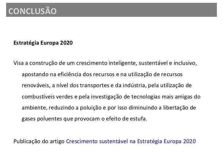 <ul><li>Estratégia Europa 2020 </li></ul><ul><li>Visa a construção de um crescimento inteligente, sustentável e inclusivo,...