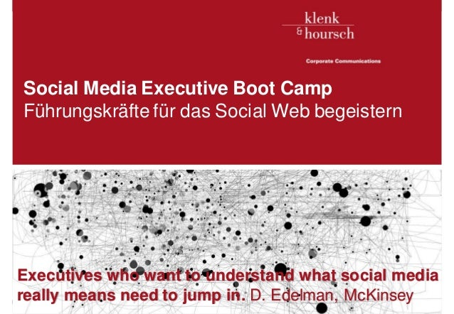 Social Media Executive Boot Camp Führungskräfte für das Social Web begeistern  Executives who want to understand what soci...