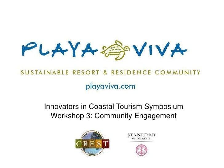Innovators in Coastal Tourism Symposium<br />Workshop 3: Community Engagement<br />