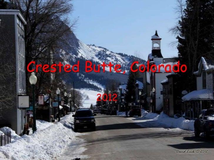 Crested Butte, Colorado         2012
