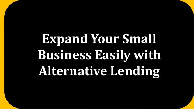 Expand Your Small Business Easily with Alternative Lending