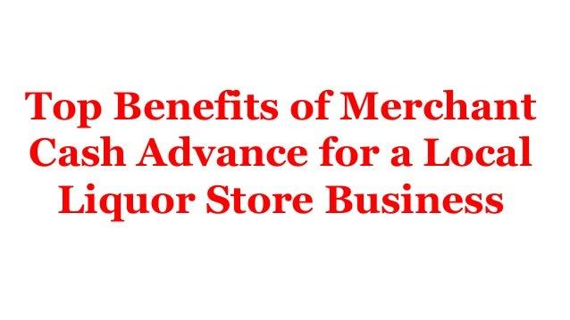 Top Benefits of Merchant Cash Advance for a Local Liquor Store Business