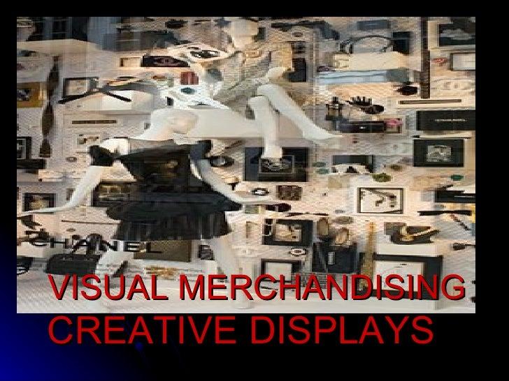 VISUAL MERCHANDISING CREATIVE DISPLAYS