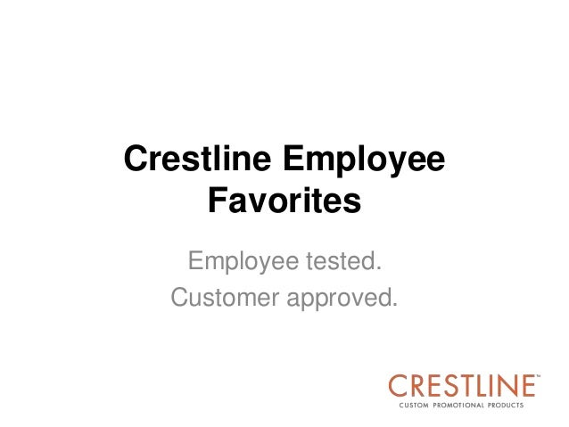 Crestline Employee Favorites Employee tested. Customer approved.