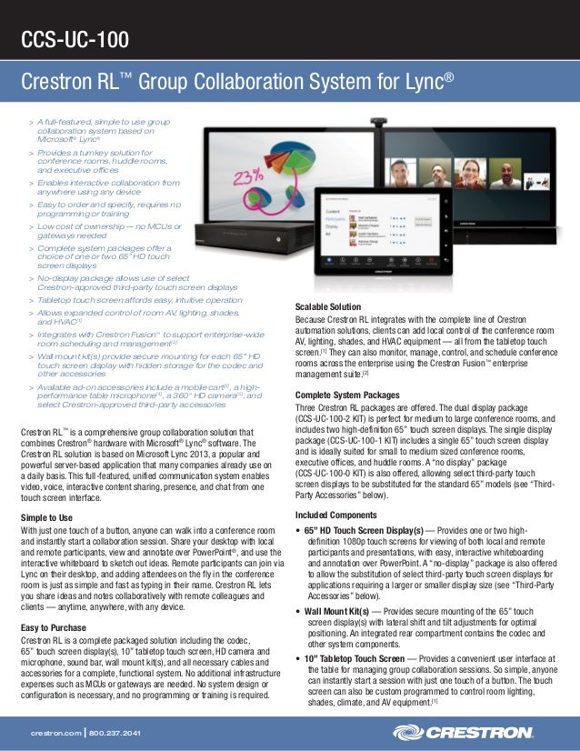CCS-UC-100 Crestron RL™ Group Collaboration System for Lync® crestron.com | 800.237.2041 >> A full-featured, simple to use...