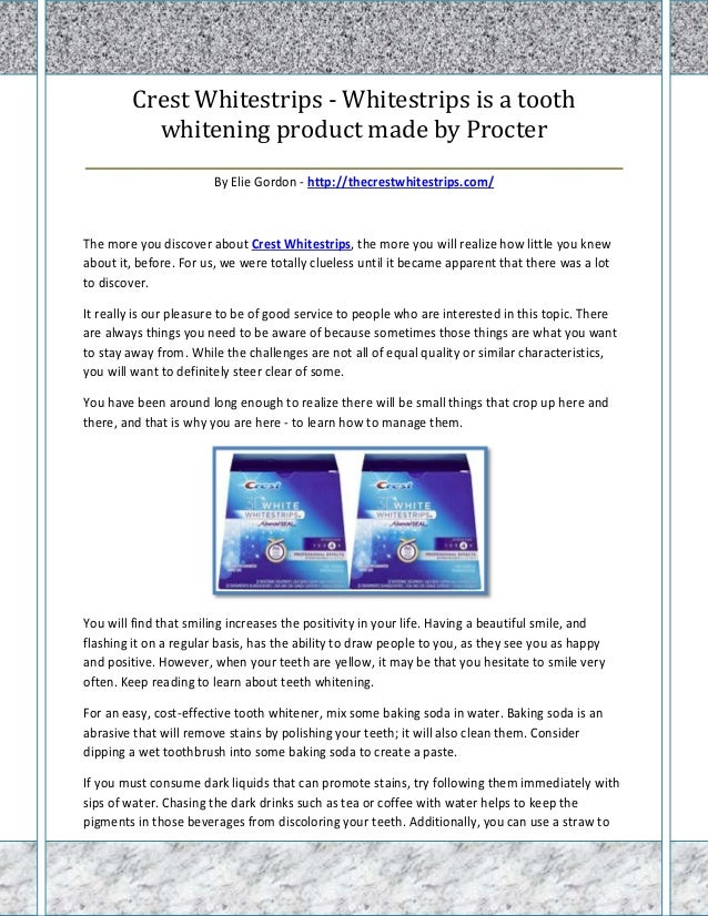 Crest Whitestrips - Whitestrips is a tooth        whitening product made by Procter_______________________________________...