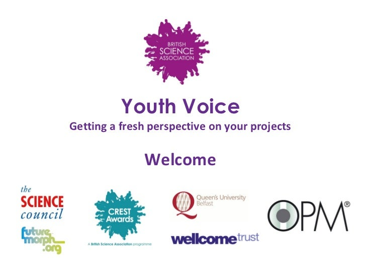 Youth VoiceGetting a fresh perspective on your projects              Welcome