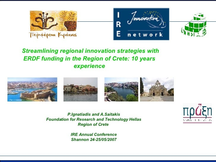 P.Ignatiadis and A.Saitakis Foundation for Research and Technology Hellas Region of Crete  IRE Annual Conference Shannon 2...