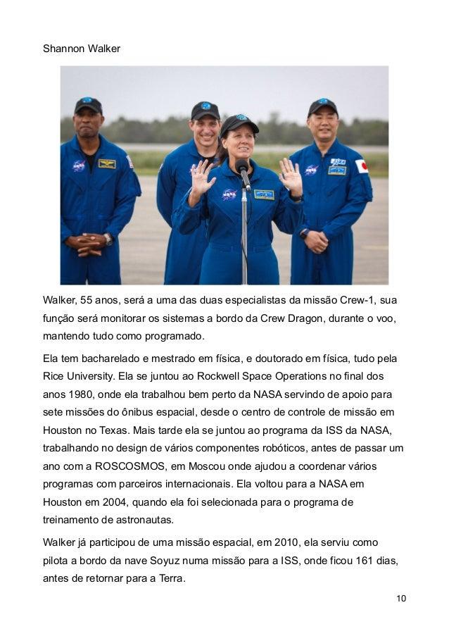 Shannon Walker Walker, 55 anos, ser� a uma das duas especialistas da miss�o Crew-1, sua fun��o ser� monitorar os sistemas ...