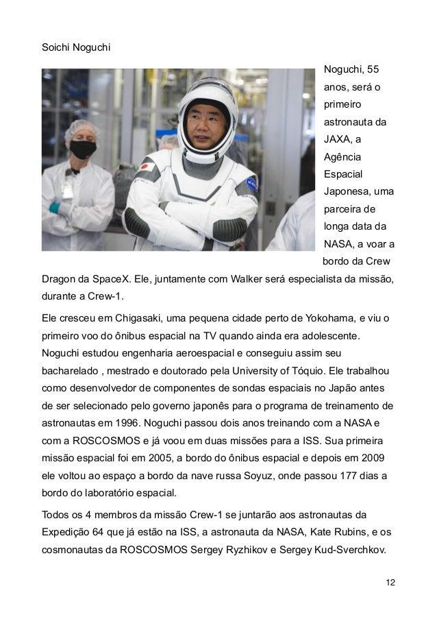 Soichi Noguchi Noguchi, 55 anos, ser� o primeiro astronauta da JAXA, a Ag�ncia Espacial Japonesa, uma parceira de longa da...