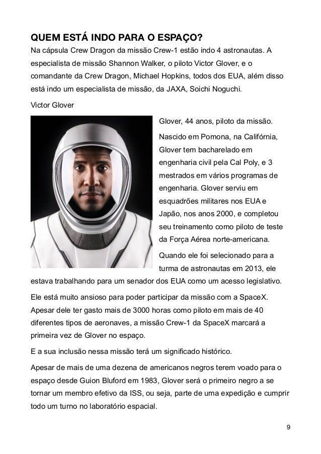 QUEM EST� INDO PARA O ESPA�O? Na c�psula Crew Dragon da miss�o Crew-1 est�o indo 4 astronautas. A especialista de miss�o S...