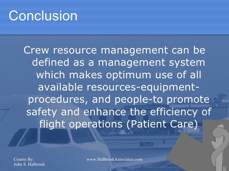 crew resource management A customer relationship management (crm) system enhances a business's  ability to cultivate and nurture customer relationships the system provides a.