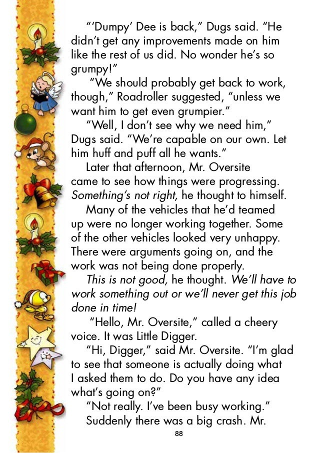 """""""Hi, everyone,"""" Digger started. """"I was thinking this morning about what a great job we have here. I mean, I never thought ..."""