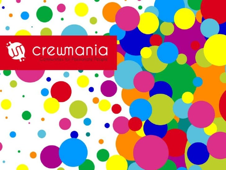 Page facebook: creative.crewmania© CREWMANIA – Communities for Passionate People   1