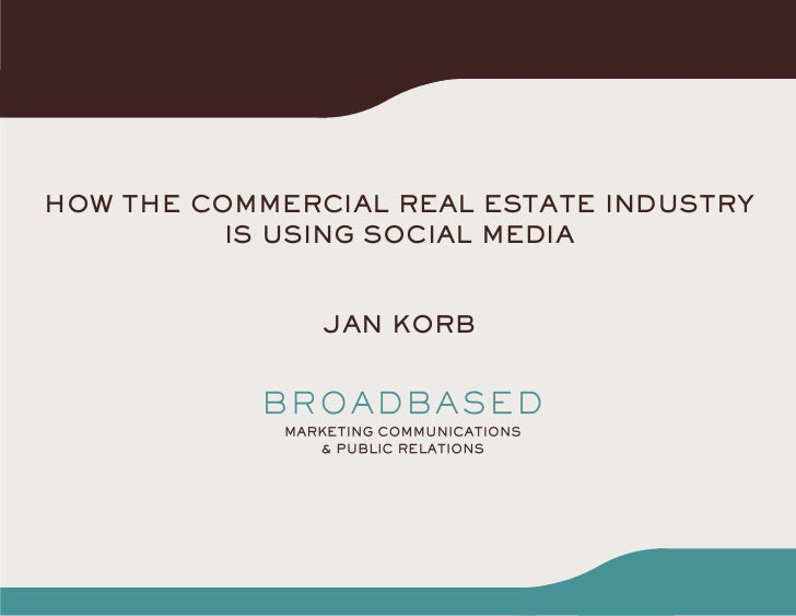 How tHe CommerCial real estate industry          is using soCial media               Jan Korb
