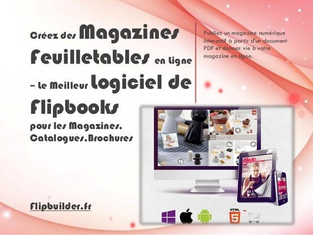 Cré ez des Magazines Feuilletables en Ligne – Le Meilleur Logiciel de Flipbooks pour les Magazines, Catalogues,Brochures P...