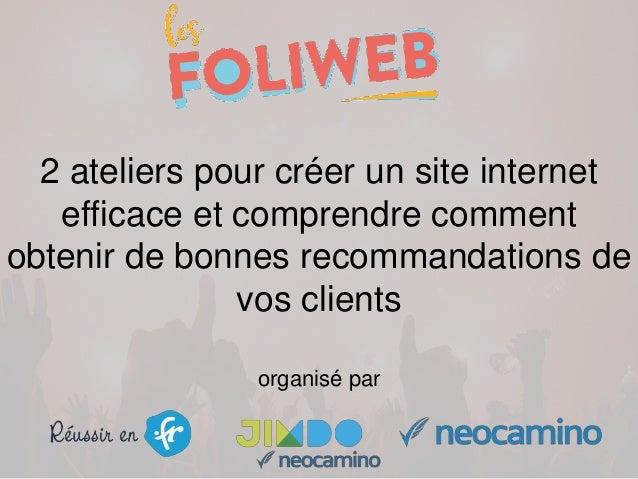 2 ateliers pour créer un site internet efficace et comprendre comment obtenir de bonnes recommandations de vos clients org...