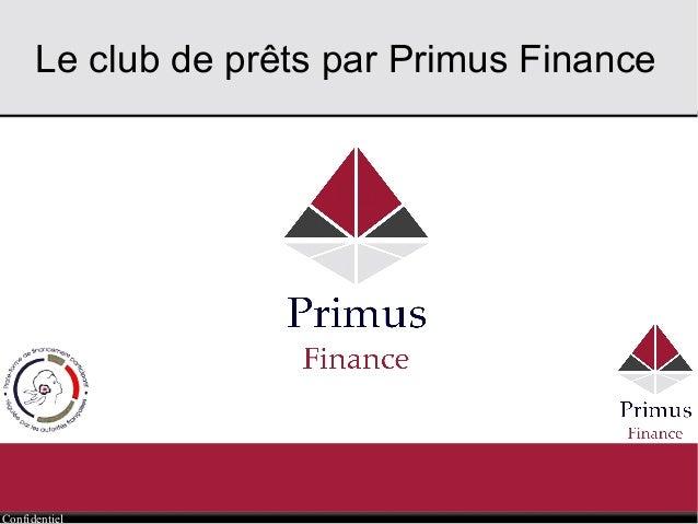 Confidentiel Le club de prêts par Primus Finance