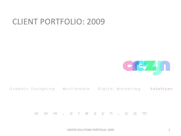 CLIENT PORTFOLIO: 2009 CREZYN SOLUTIONS PORTFOLIO: 2009