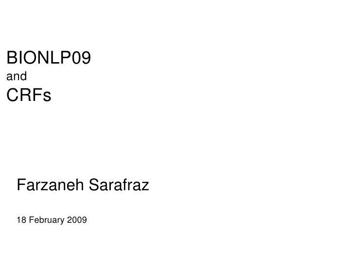 BIONLP09 and CRFs      FarzanehSarafraz   18February2009