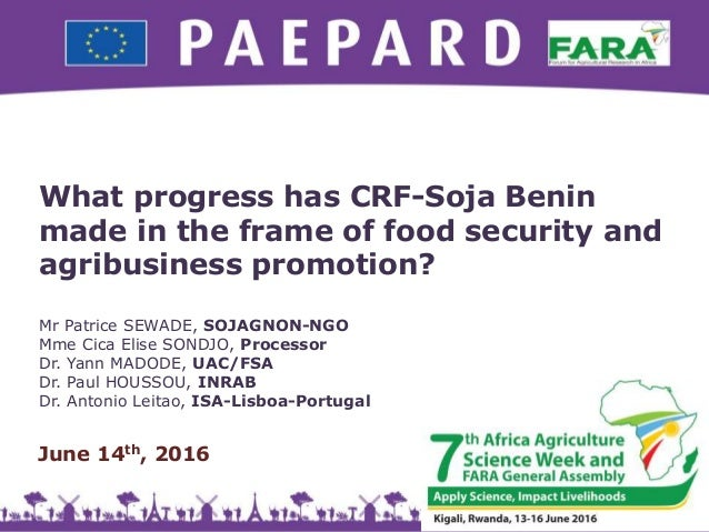 What progress has CRF-Soja Benin made in the frame of food security and agribusiness promotion? Mr Patrice SEWADE, SOJAGNO...